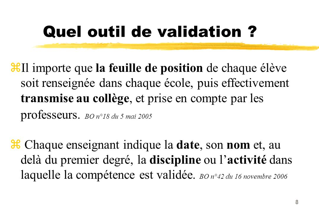 8 Quel outil de validation .