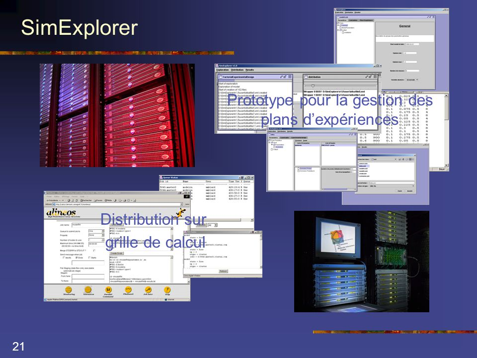 21 SimExplorer Prototype pour la gestion des plans d'expériences Distribution sur grille de calcul