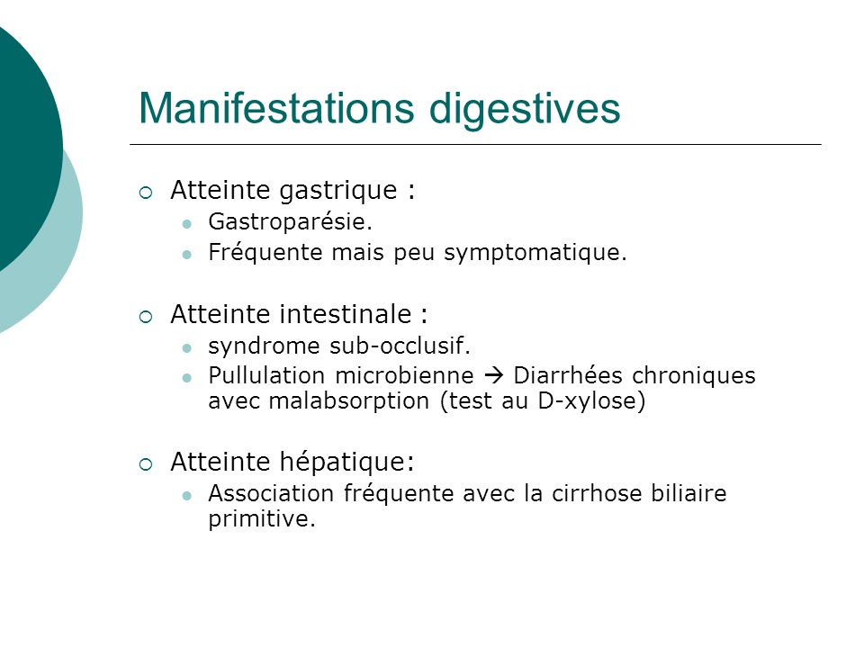 Manifestations digestives  Atteinte gastrique :  Gastroparésie.