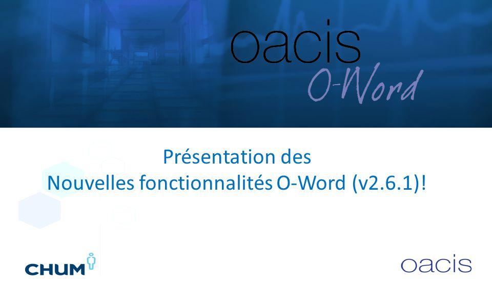 Présentation des Nouvelles fonctionnalités O-Word (v2.6.1)!