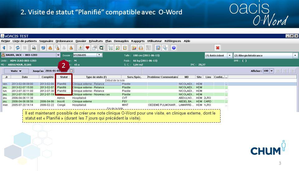 """3 2. Visite de statut """"Planifié"""" compatible avec O-Word 2 2 Il est maintenant possible de créer une note clinique O-Word pour une visite, en clinique"""