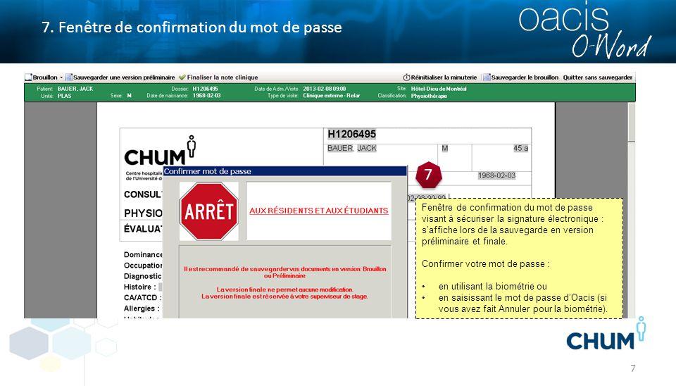 7 7. Fenêtre de confirmation du mot de passe 7 7 Fenêtre de confirmation du mot de passe visant à sécuriser la signature électronique : s'affiche lors