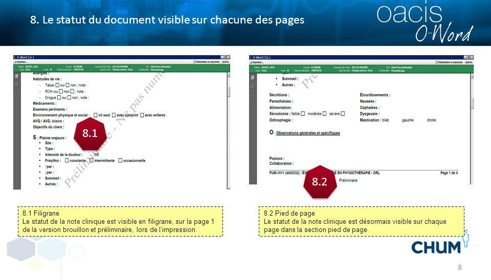 8 8. Le statut du document visible sur chacune des pages 8.2 Pied de page Le statut de la note clinique est désormais visible sur chaque page dans la