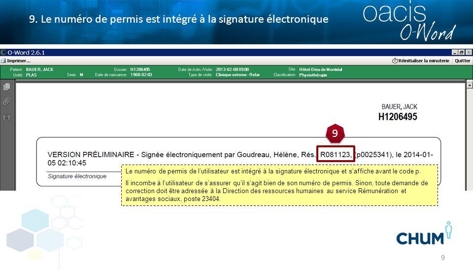 9 9. Le numéro de permis est intégré à la signature électronique 9 9 Le numéro de permis de l'utilisateur est intégré à la signature électronique et s