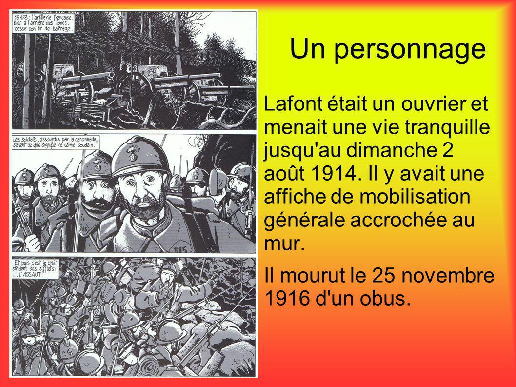 Un personnage Lafont était un ouvrier et menait une vie tranquille jusqu'au dimanche 2 août 1914. Il y avait une affiche de mobilisation générale accr