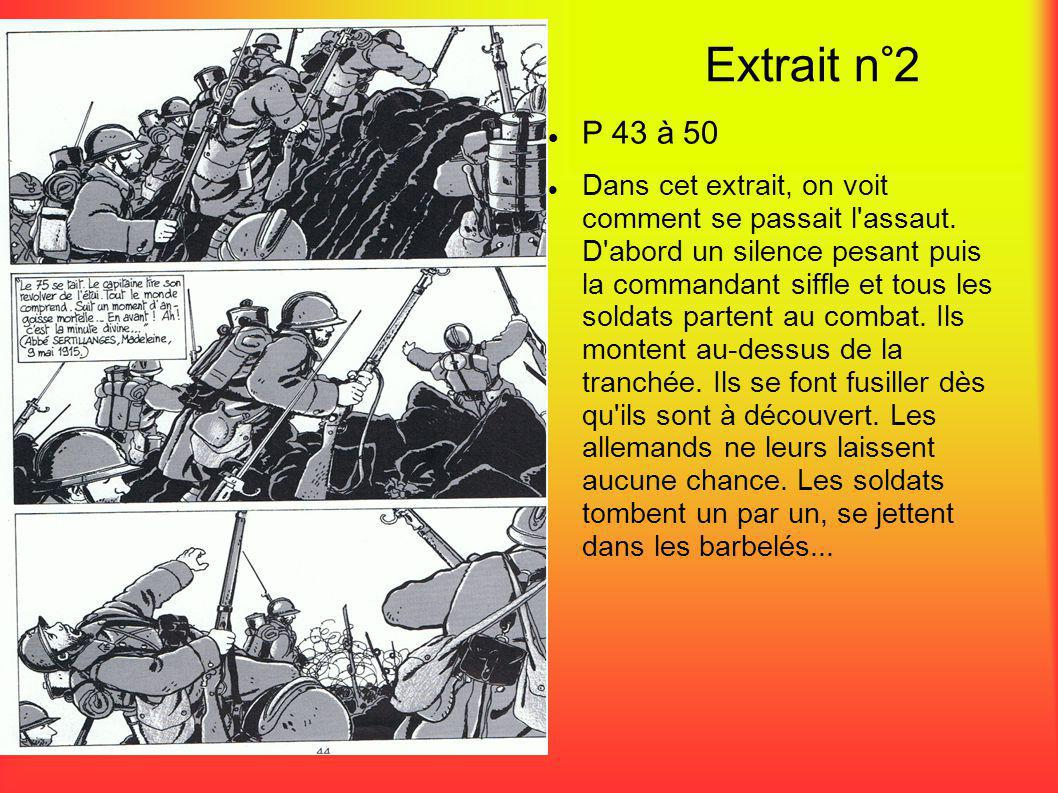 Extrait n°2  P 43 à 50  Dans cet extrait, on voit comment se passait l'assaut. D'abord un silence pesant puis la commandant siffle et tous les solda