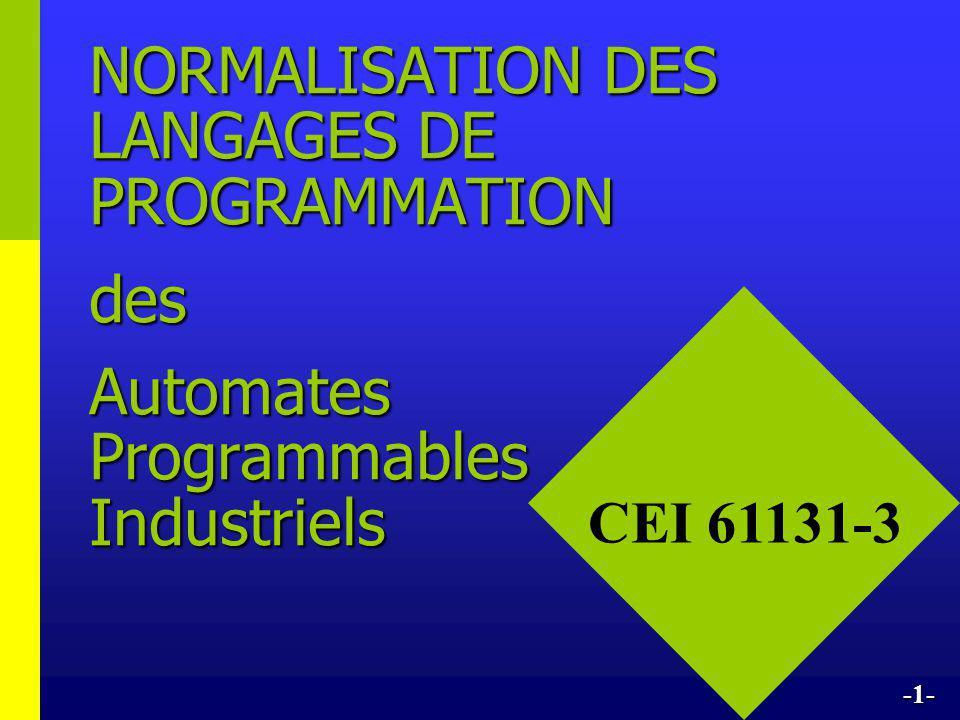 NORMALISATION DES LANGAGES DE PROGRAMMATION des Automates Programmables Industriels CEI 61131-3 -1-