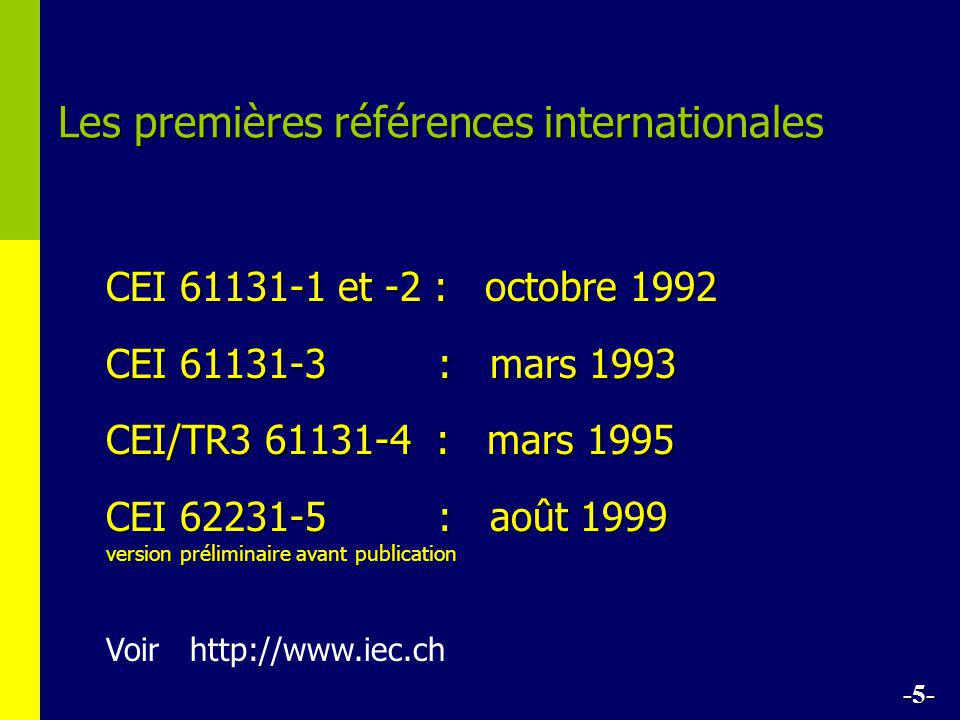 Les premières références internationales CEI 61131-1 et -2 : octobre 1992 CEI 61131-3 : mars 1993 CEI/TR3 61131-4 : mars 1995 CEI 62231-5 : août 1999