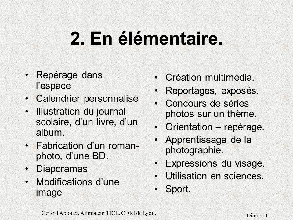Gérard Ablondi.Animateur TICE. CDRI de Lyon. Diapo 11 2.