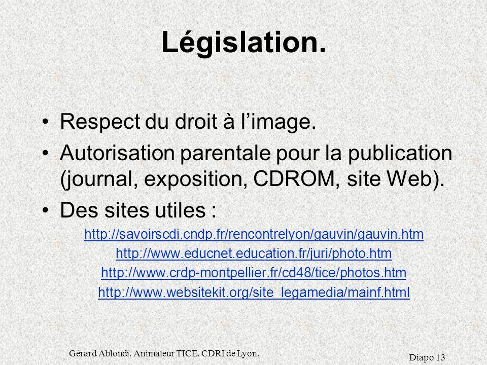 Gérard Ablondi.Animateur TICE. CDRI de Lyon. Diapo 13 Législation.