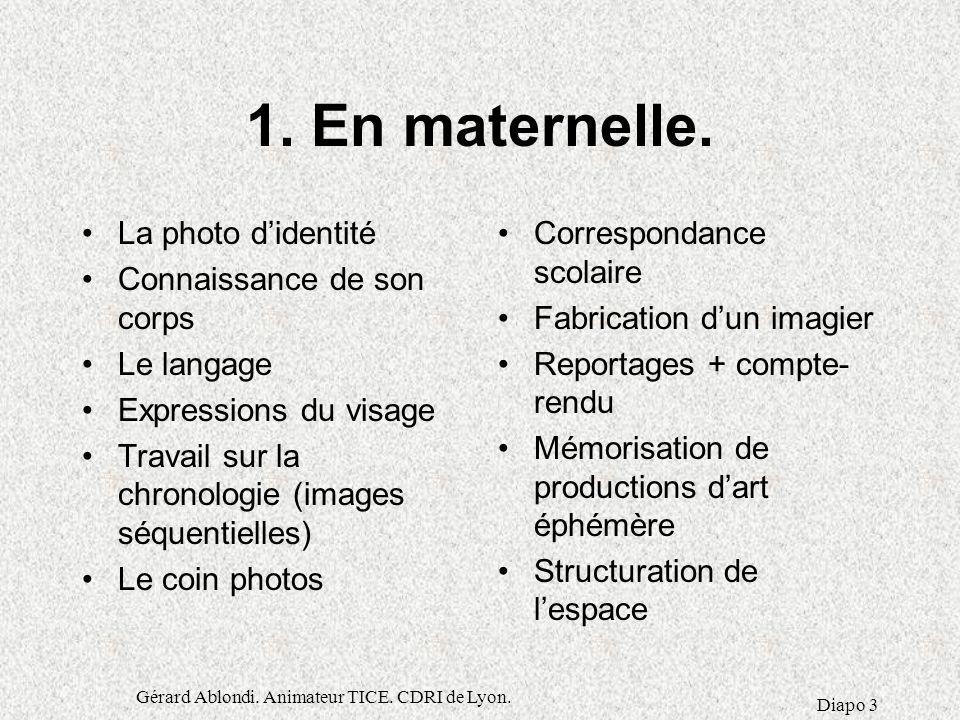 Gérard Ablondi.Animateur TICE. CDRI de Lyon. Diapo 3 1.