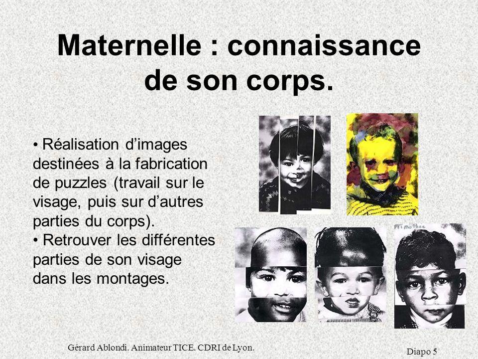 Gérard Ablondi.Animateur TICE. CDRI de Lyon. Diapo 5 Maternelle : connaissance de son corps.