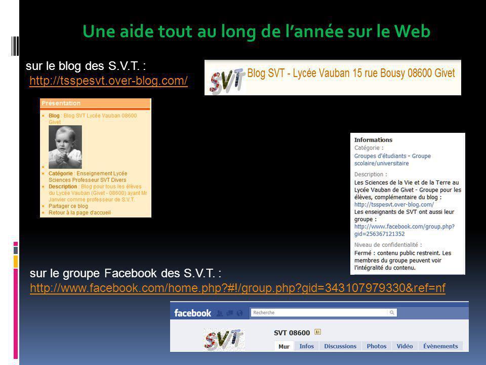 Une aide tout au long de l'année sur le Web sur le blog des S.V.T. : http://tsspesvt.over-blog.com/ sur le groupe Facebook des S.V.T. : http://www.fac