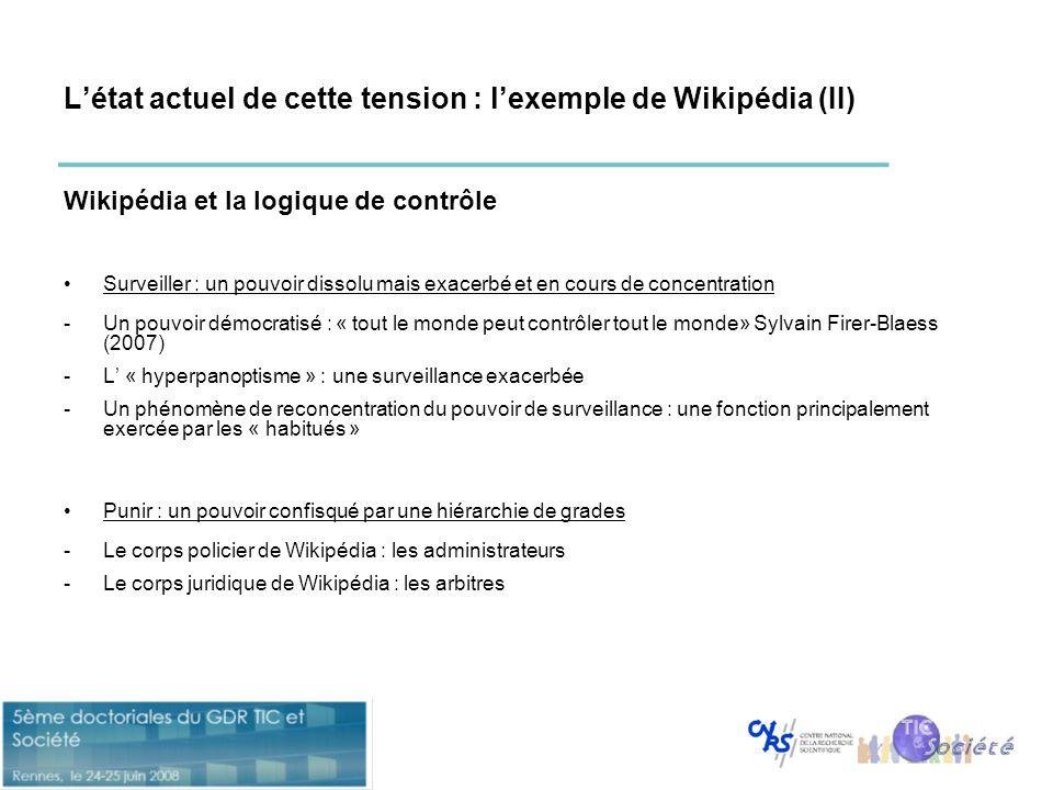 L'état actuel de cette tension : l'exemple de Wikipédia (II) Wikipédia et la logique de contrôle •Surveiller : un pouvoir dissolu mais exacerbé et en