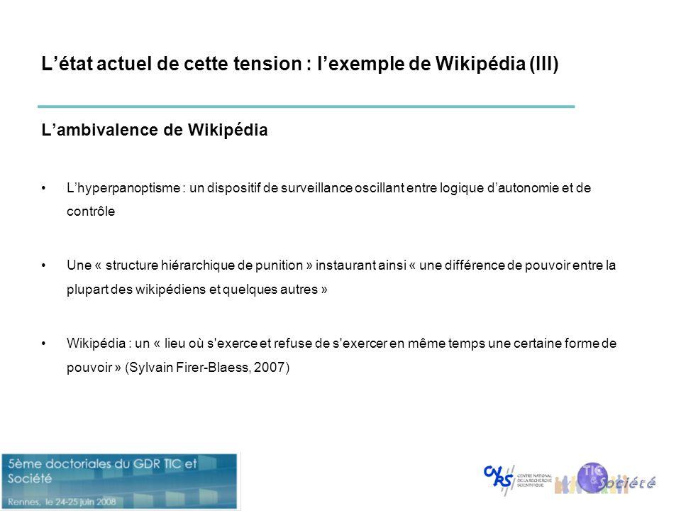 L'état actuel de cette tension : l'exemple de Wikipédia (III) L'ambivalence de Wikipédia •L'hyperpanoptisme : un dispositif de surveillance oscillant