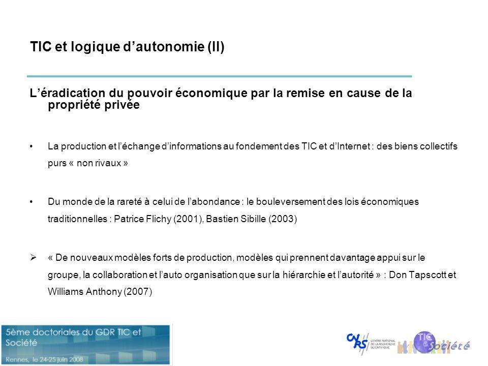 TIC et logique d'autonomie (II) L'éradication du pouvoir économique par la remise en cause de la propriété privée •La production et l'échange d'inform