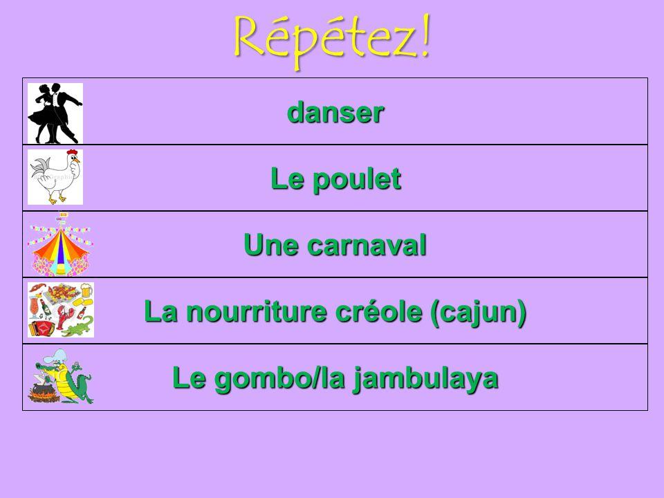 Répétez! danser La nourriture créole (cajun) Une carnaval Le poulet