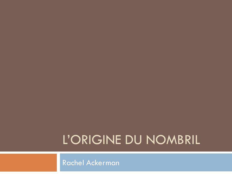 L'ORIGINE DU NOMBRIL Rachel Ackerman