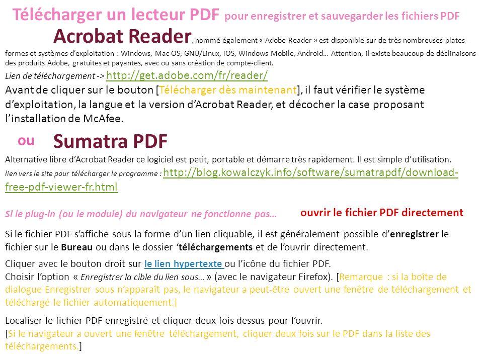 Acrobat Reader, nommé également « Adobe Reader » est disponible sur de très nombreuses plates- formes et systèmes d'exploitation : Windows, Mac OS, GN