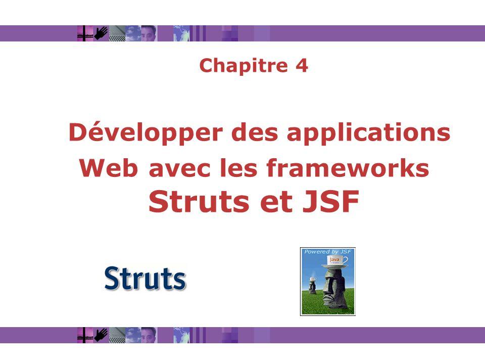 Chapitre 4 Développer des applications Web avec les frameworks Struts et JSF