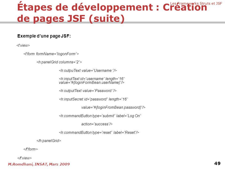 """Les Frameworks Struts et JSF 49 M.Romdhani, INSAT, Mars 2009 Exemple d'une page JSF: <h:inputSecret id=""""password"""" length=""""16"""" value=""""#{loginFromBean.p"""