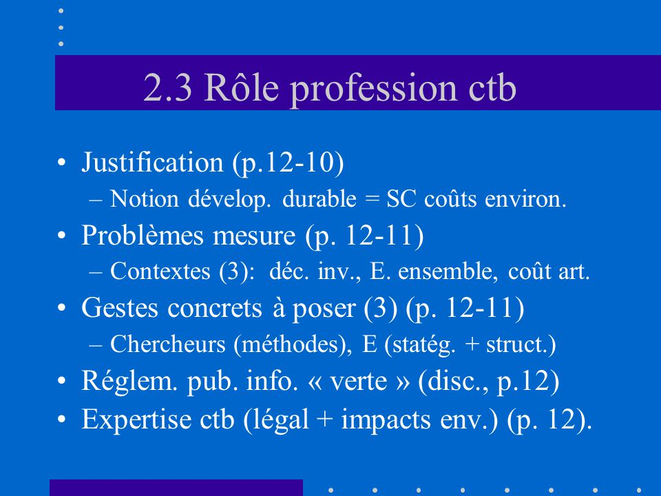 2.3 Rôle profession ctb •Justification (p.12-10) –Notion dévelop.
