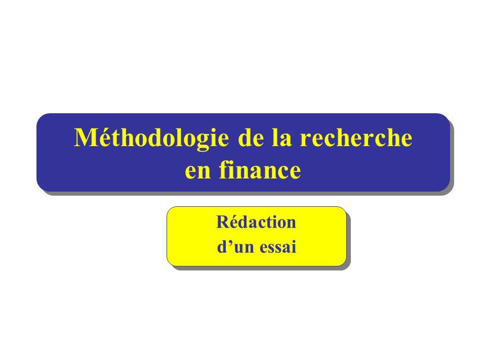 Méthodologie de la recherche en finance Rédaction d'un essai Rédaction d'un essai