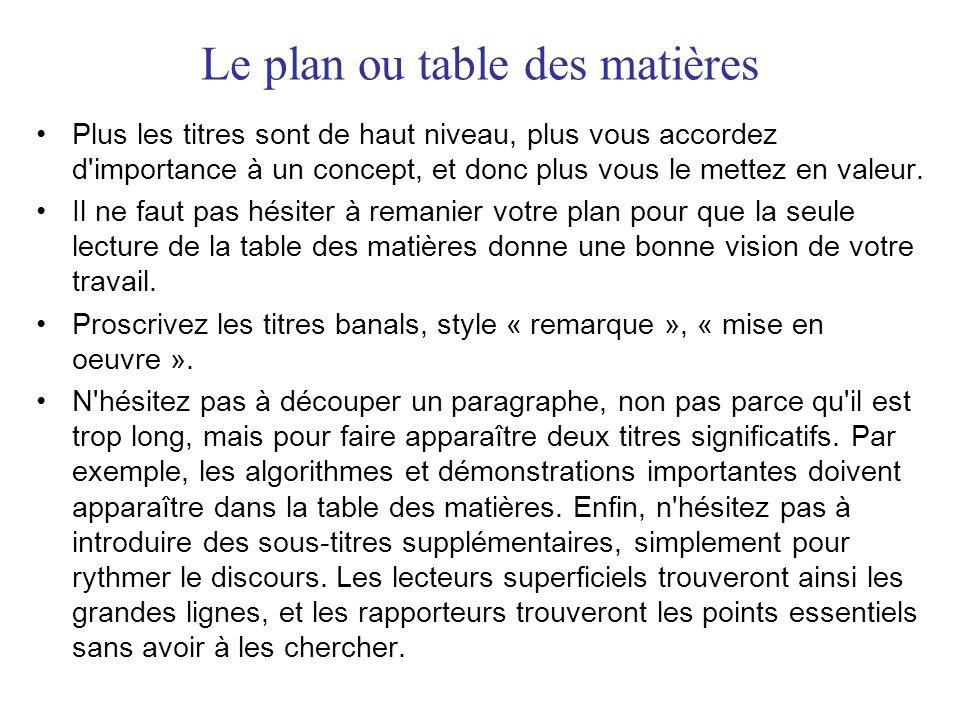 Le plan ou table des matières •Plus les titres sont de haut niveau, plus vous accordez d'importance à un concept, et donc plus vous le mettez en valeu