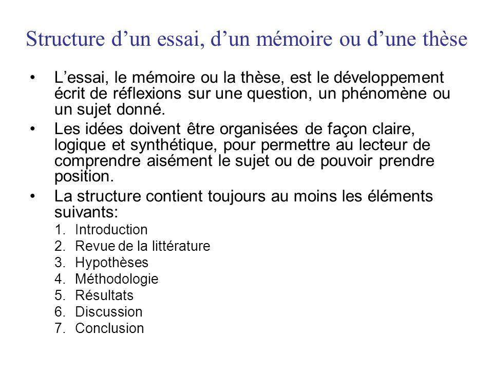 •L'essai, le mémoire ou la thèse, est le développement écrit de réflexions sur une question, un phénomène ou un sujet donné. •Les idées doivent être o