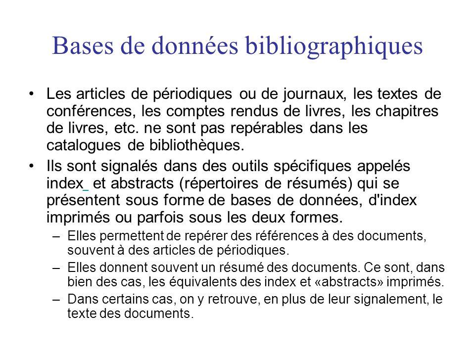 Bases de données bibliographiques •Les articles de périodiques ou de journaux, les textes de conférences, les comptes rendus de livres, les chapitres