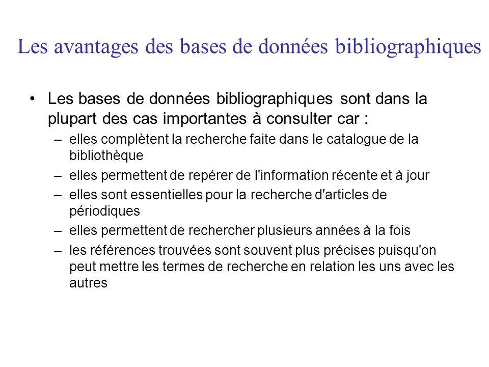 Les avantages des bases de données bibliographiques •Les bases de données bibliographiques sont dans la plupart des cas importantes à consulter car :
