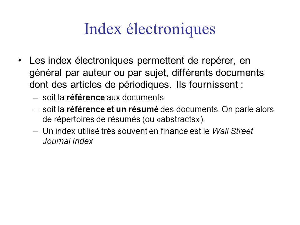 Index électroniques •Les index électroniques permettent de repérer, en général par auteur ou par sujet, différents documents dont des articles de péri