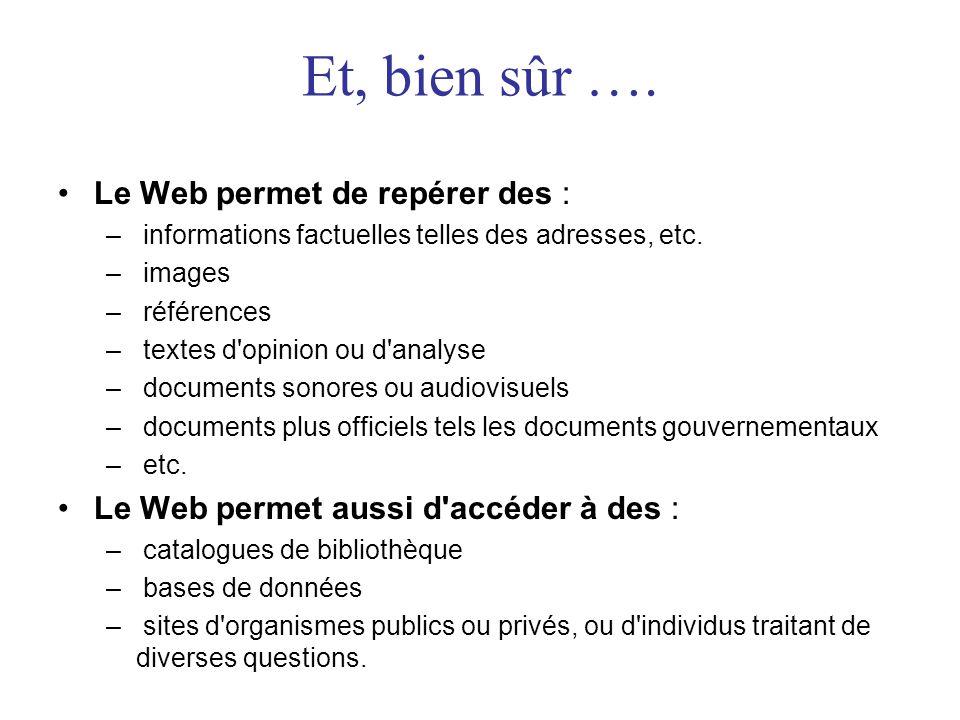 Et, bien sûr …. •Le Web permet de repérer des : – informations factuelles telles des adresses, etc. – images – références – textes d'opinion ou d'anal