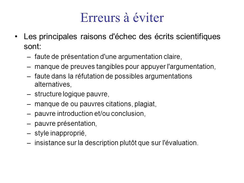 •Les principales raisons d'échec des écrits scientifiques sont: –faute de présentation d'une argumentation claire, –manque de preuves tangibles pour a