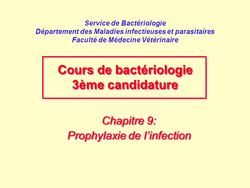 Service de Bactériologie Département des Maladies infectieuses et parasitaires Faculté de Médecine Vétérinaire Chapitre 9: Prophylaxie de l'infection