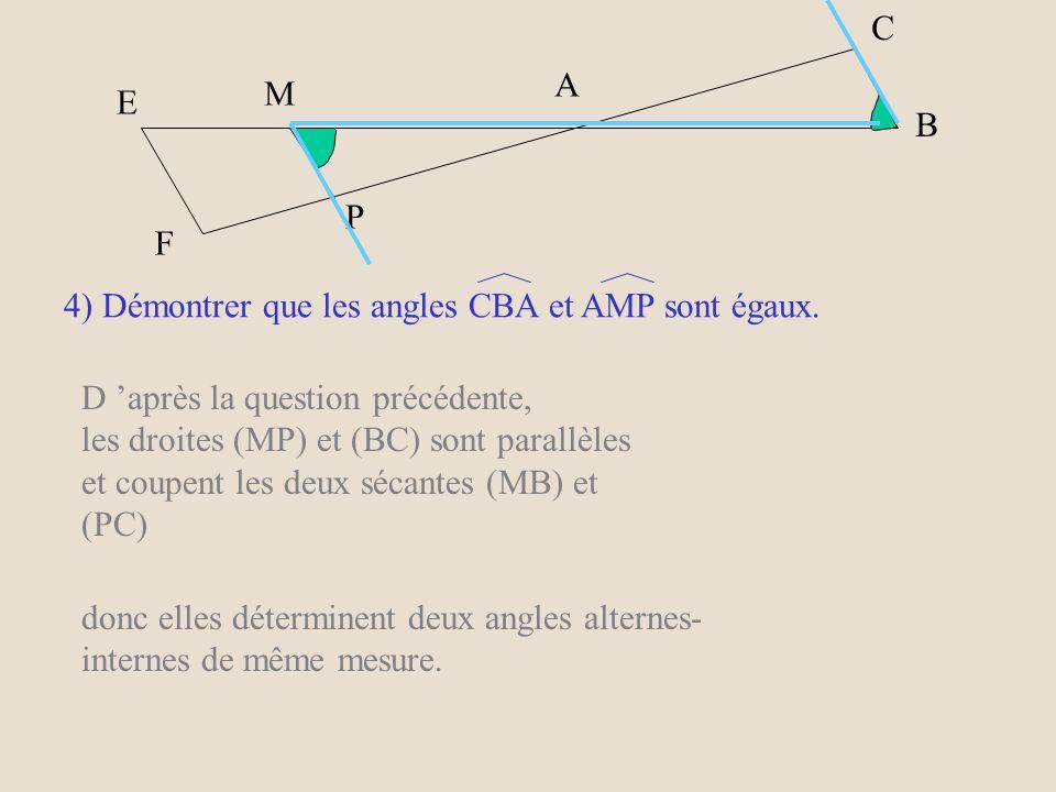 E M F P A C B 6 4,5 7,5 3) Démontrer que les droites (MP) et (BC) sont parallèles.