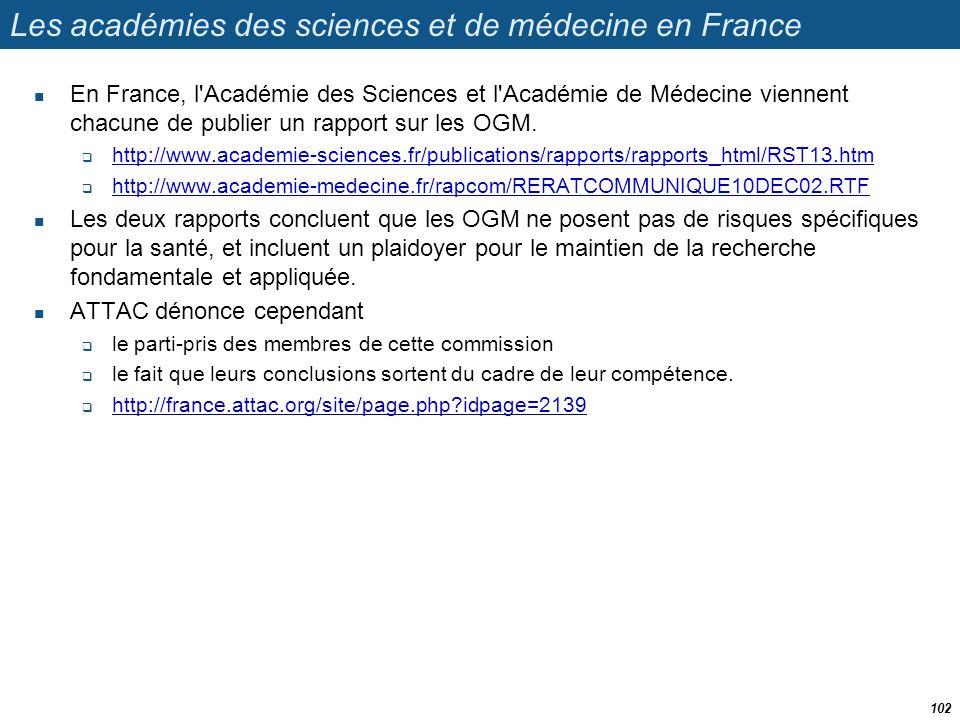 Les académies des sciences et de médecine en France  En France, l'Académie des Sciences et l'Académie de Médecine viennent chacune de publier un rapp