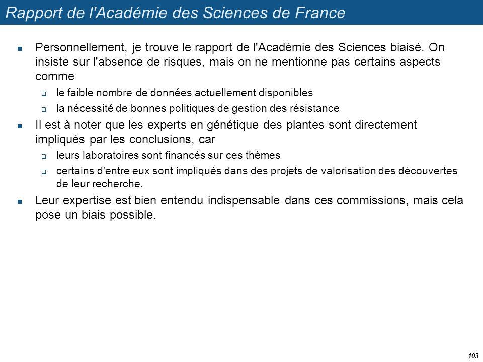Rapport de l'Académie des Sciences de France  Personnellement, je trouve le rapport de l'Académie des Sciences biaisé. On insiste sur l'absence de ri