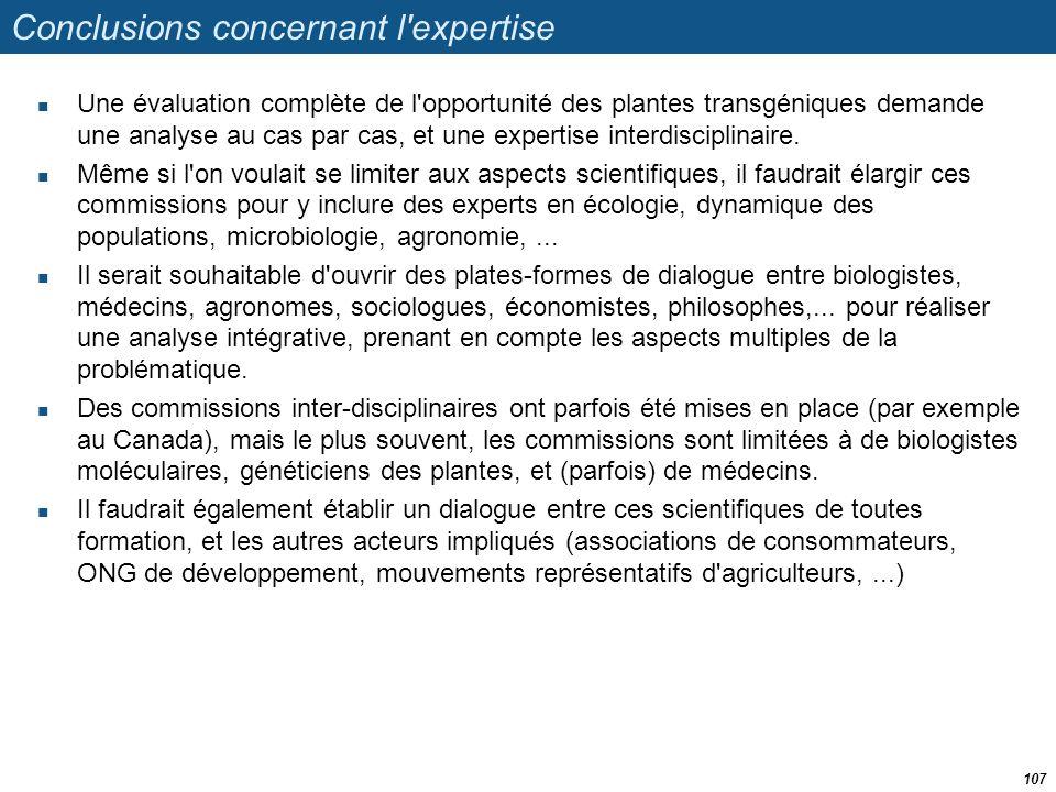 Conclusions concernant l'expertise  Une évaluation complète de l'opportunité des plantes transgéniques demande une analyse au cas par cas, et une exp