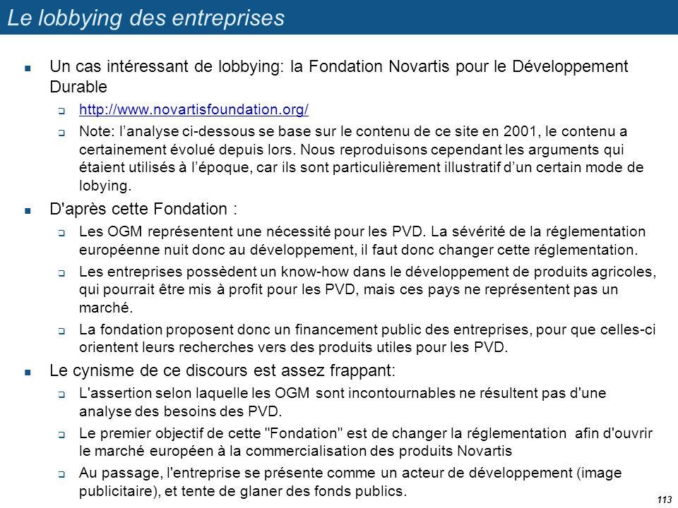 Le lobbying des entreprises  Un cas intéressant de lobbying: la Fondation Novartis pour le Développement Durable  http://www.novartisfoundation.org/