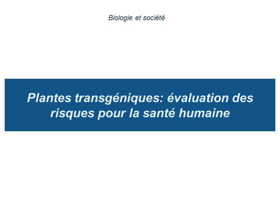 Plantes transgéniques: évaluation des risques pour la santé humaine Biologie et société
