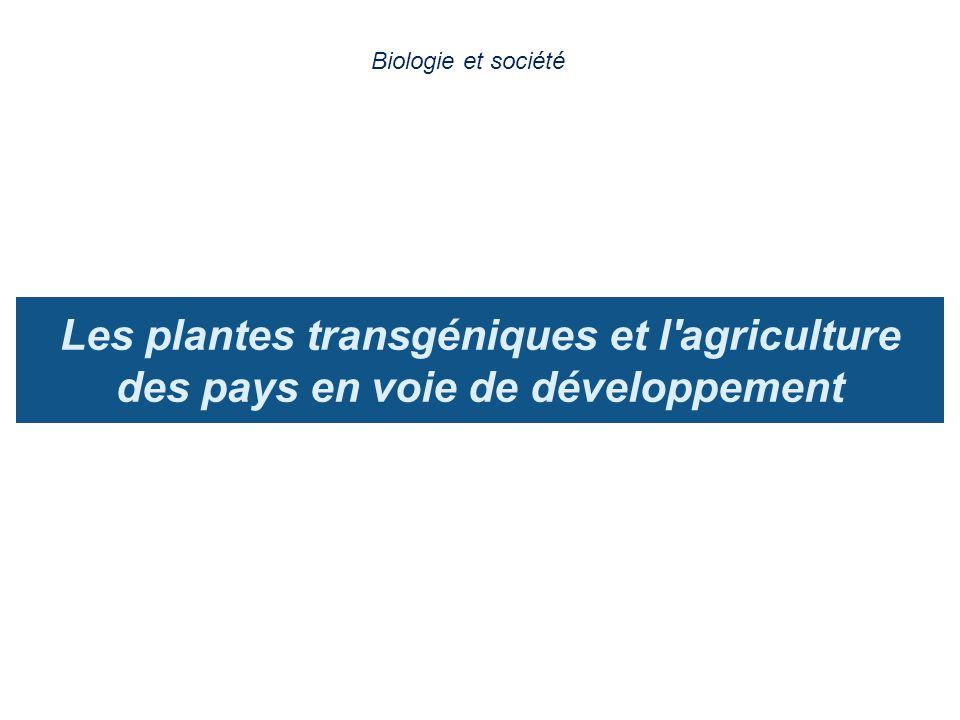 Les plantes transgéniques et l'agriculture des pays en voie de développement Biologie et société