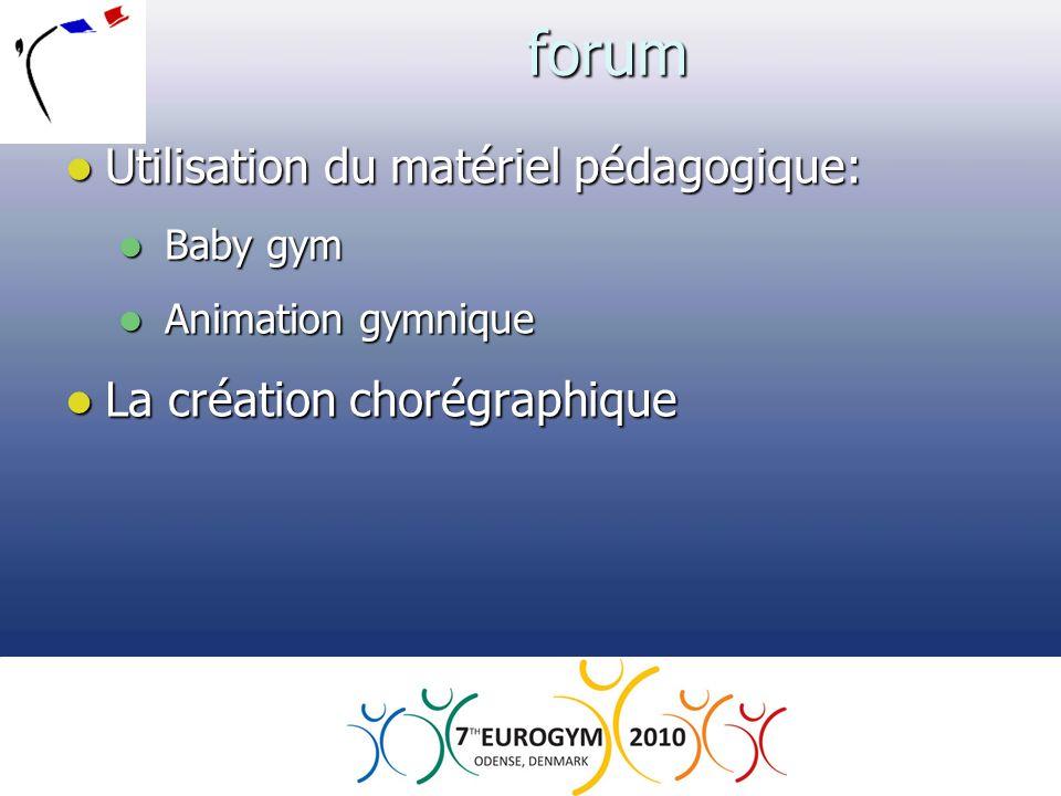 forum  Utilisation du matériel pédagogique:  Baby gym  Animation gymnique  La création chorégraphique