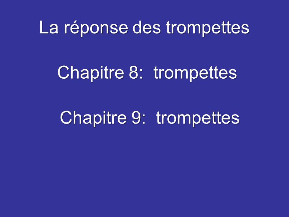 Structure de l'Apocalypse Septénaires Une suite chronologique Les trompettes font suite à l'ouverture des sceaux