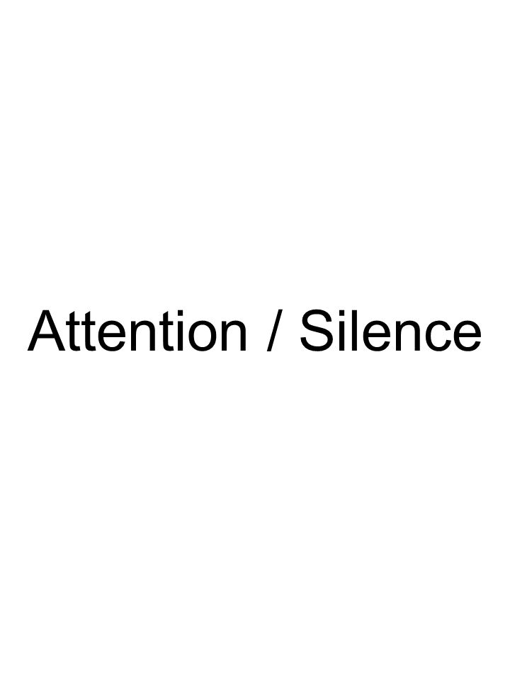 Attention / Silence