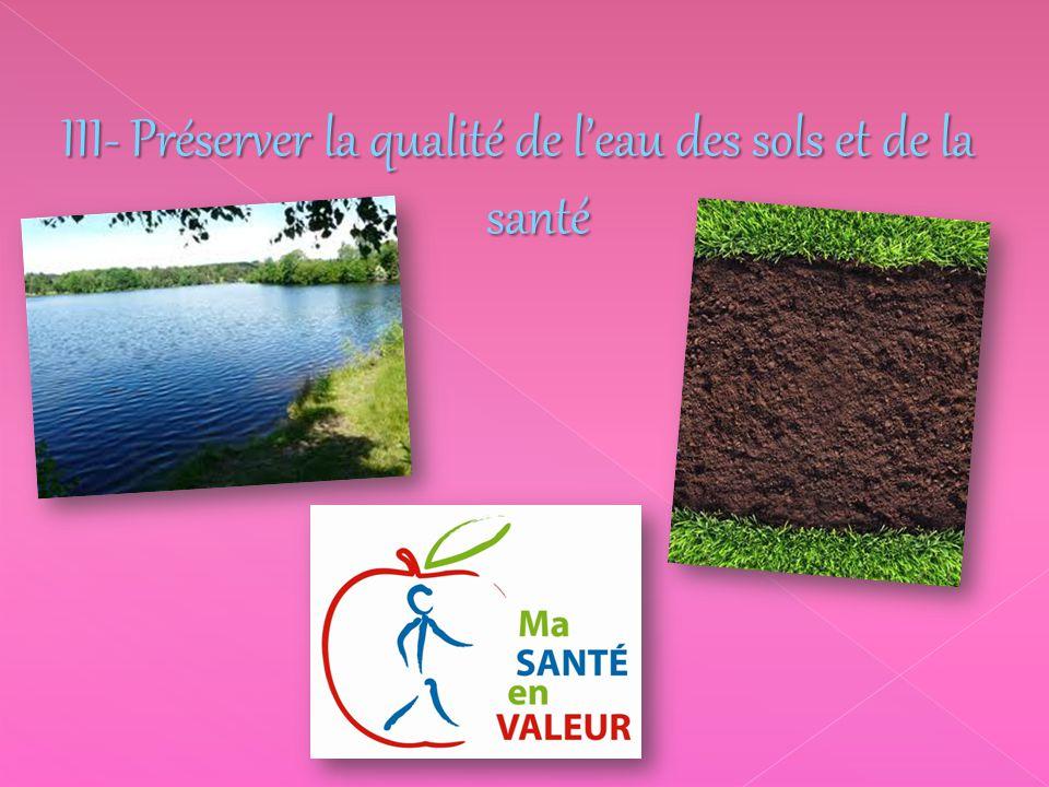 III- Préserver la qualité de l'eau des sols et de la santé