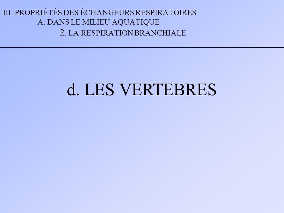 III.PROPRIÉTÉS DES ÉCHANGEURS RESPIRATOIRES A. DANS LE MILIEU AQUATIQUE 2.