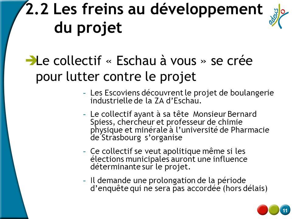 11 2.2 Les freins au développement du projet  Le collectif « Eschau à vous » se crée pour lutter contre le projet - Les Escoviens découvrent le proje