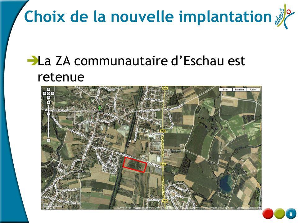 8 Choix de la nouvelle implantation  La ZA communautaire d'Eschau est retenue