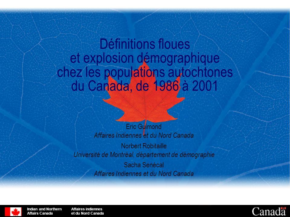 Indian and Northern Affaires indiennes Affairs Canada et du Nord Canada Définitions floues et explosion démographique chez les populations autochtones